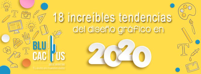BluCactus - Tendencias del Diseño Gráfico en 2020 - titulo