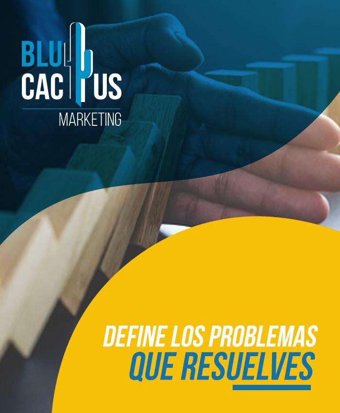 BluCactus Define los problemas que resuelves