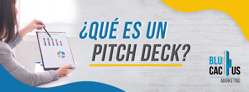 BluCactus - ¿Qué es un Pitch deck? - titulo