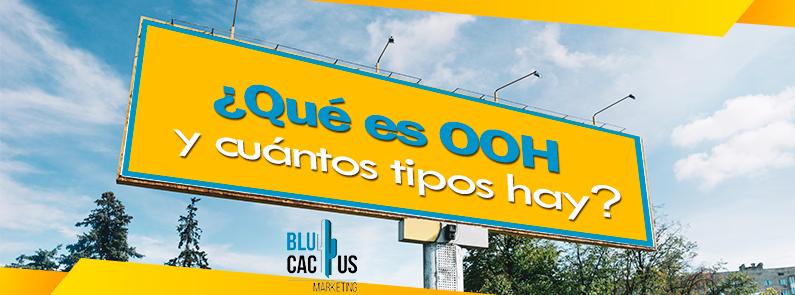 BluCactus -¿Qué es OOH y cuántos tipos hay? - titulo