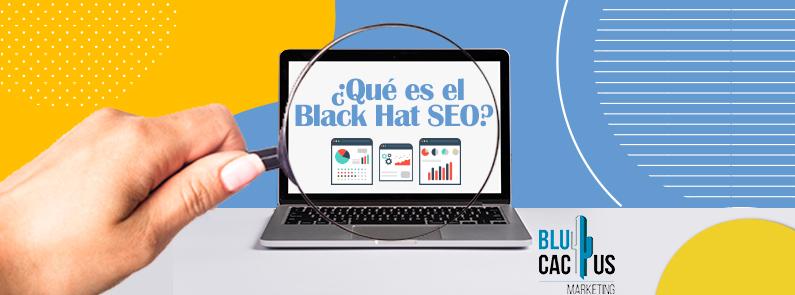 BluCactus - ¿Qué es el Black Hat SEO? - titulo