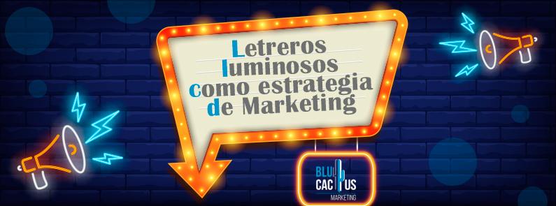 BluCactus - Letreros Luminosos como Estrategia de Marketing - titulo