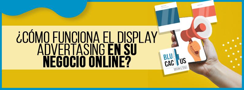 Blucactus-Como-funciona-el-display-advertasing-en-su-negocio-online-Cover-pag