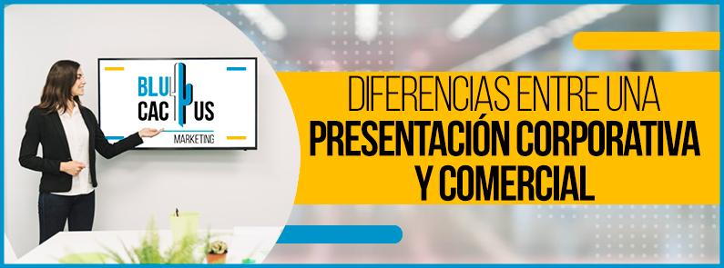 BluCactus - Diferencias entre presentación corporativa y comercial - TITULO