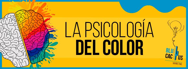 BluCactus - Psicologia del Color en la Publicidad para mi Negocio - titulo