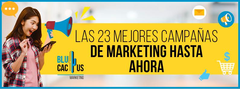 BluCactus - 23 mejores campañas de marketing - titulo