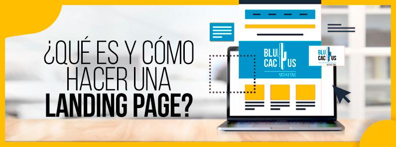 BluCactus -¿Qué es y cómo hacer una landing page? - titulo
