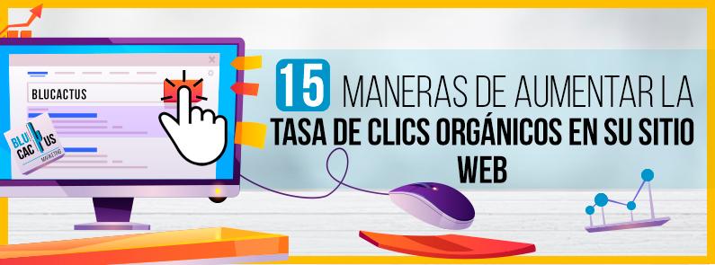 BluCactus - 15 maneras de aumentar la tasa de Clics Orgánicos en su sitio web - titulo