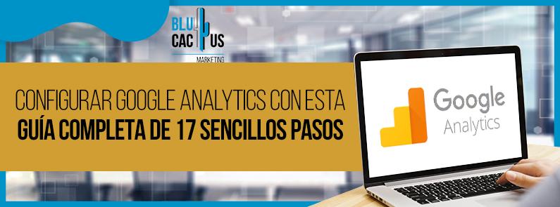 BluCactus - ¿Cómo Configurar Google Analytics? - titulo