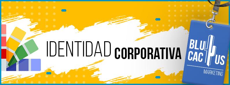 BluCactus - ¿Qué es la identidad corporativa? - TITULO