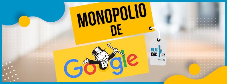 BluCactus - El monopolio de Google - titulo