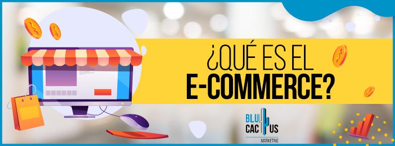 BluCactus - Que es el e-commerce - titulo