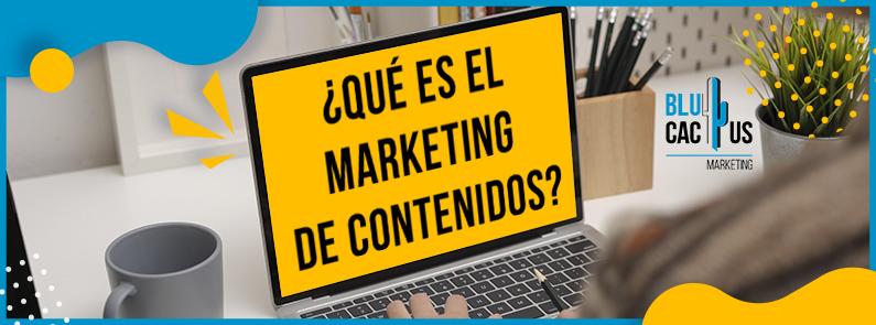 Blucactus-Que es el marketing de contenidos - Portada