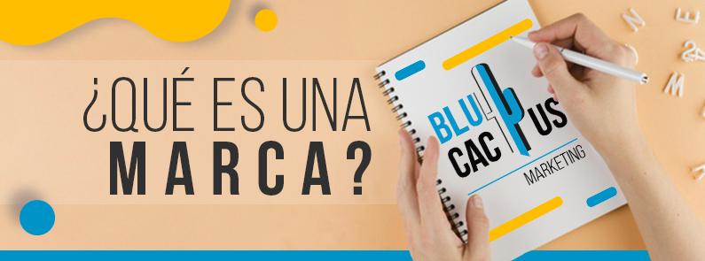 BluCactus -¿Qué es una marca? - Titulo