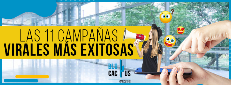 BluCactus -Las Campañas Virales más exitosas - titulo