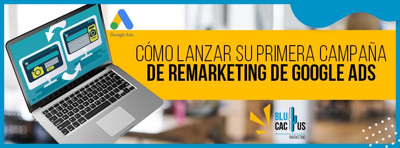 BluCactus - Campañas de Remarketing con Google Ads - titulo