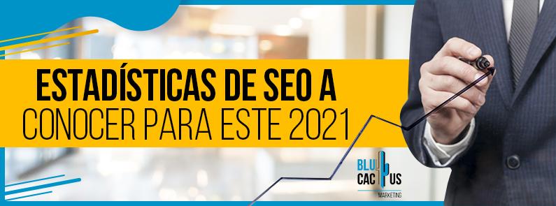 BluCactus - Estadísticas de SEO a conocer para este 2021 - titulo