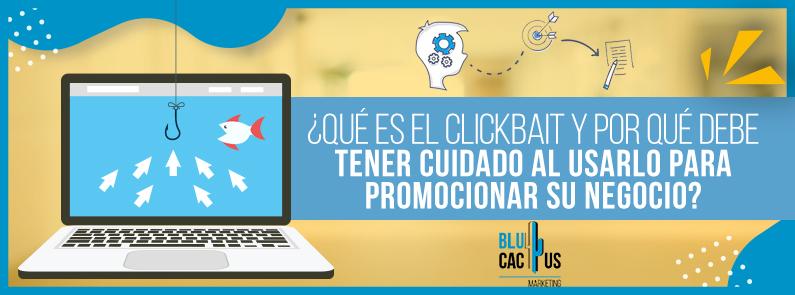 BluCactus - ¿Qué es el Clickbait? - Titulo