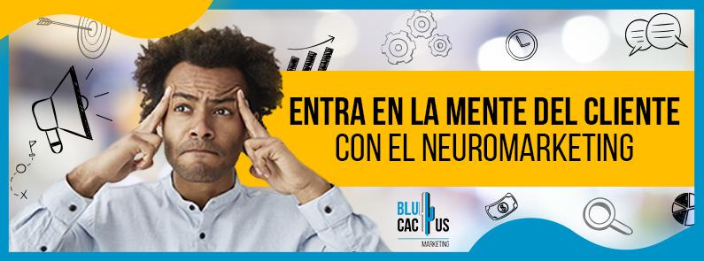 BluCactus -Entra en la mente del cliente con el Neuromarketing - titulo