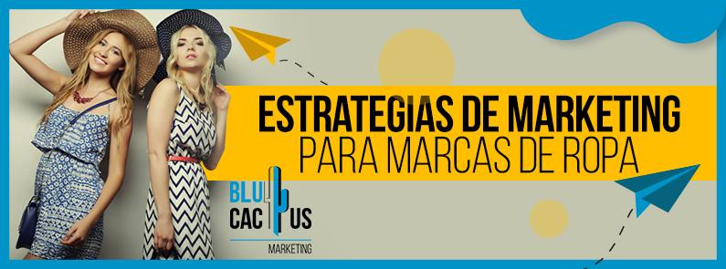 BluCactus - Estrategias de Marketing para Marcas de Ropa - titulo