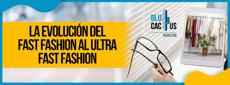 BluCactus - fast fashion al Ultra fast fashion - title