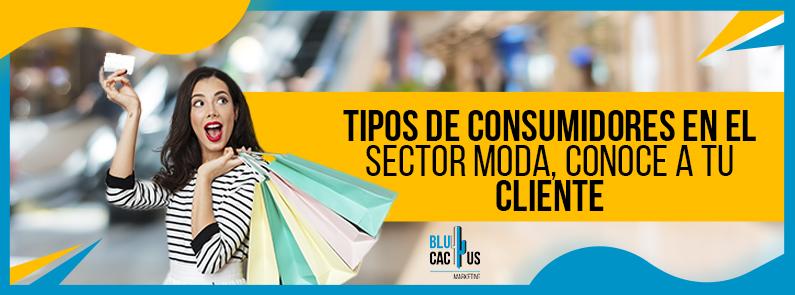 Blucactus-Tipos-de-consumidores-en-el-sector-moda-conoce-a-tu-cliente-Portada