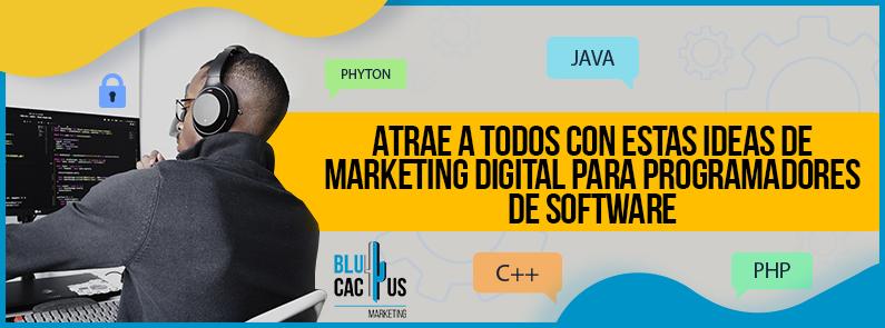 Blucactus-Atrae-a-todos-con-estas-ideas-de-marketing-digital-para-Programadores-de-software-Portada