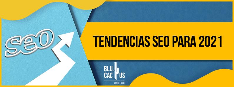 BluCactus - Tendencias SEO para 2021 - titulo