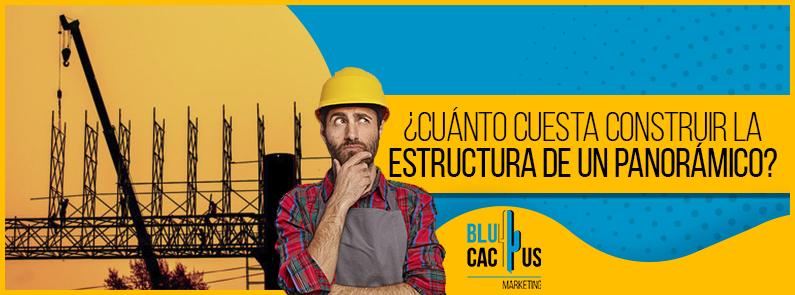 Blucactus-Cuanto-cuesta-construir-la-estructura-de-un-panoramico-portada-