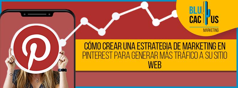 Blucactus-Como-crear-una-estrategia-de-Marketing-en-Pinterest-para-generar-mas-trafico-a-tu-sitio-web-portada