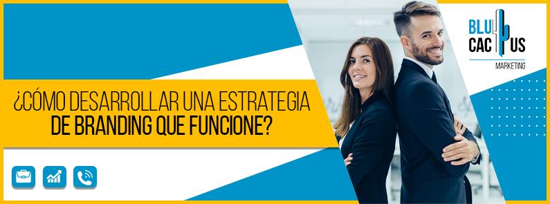 Blucactus-Como-desarrollar-una-estrategia-de-branding-que-funcione-portada