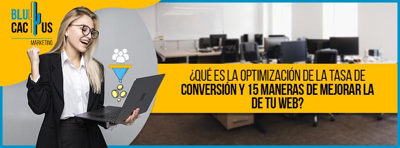 Blucactus-Que-es-a-optimizacion-de-la-tasa-de-conversion-y-15-maneras-de-mejorar-la-de-tu-web-portada