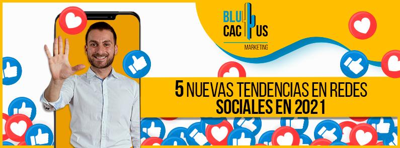 Blucactus-5-nuevas-tendencias-en-redes-sociales-en-2021-portada