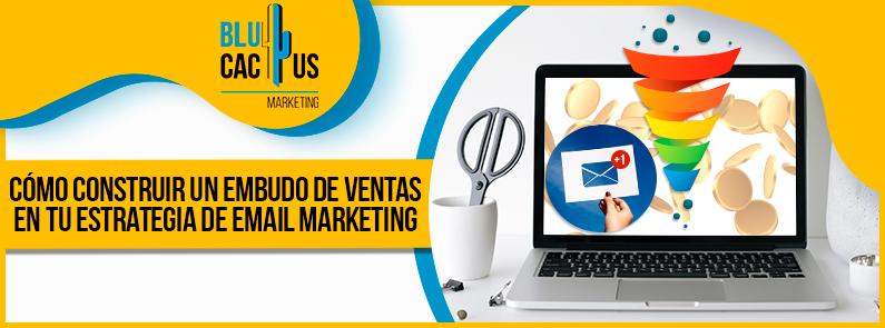 Blucactus-Como-construir-un-embudo-de-ventas-en-tu-estrategia-de-email-marketing-portada