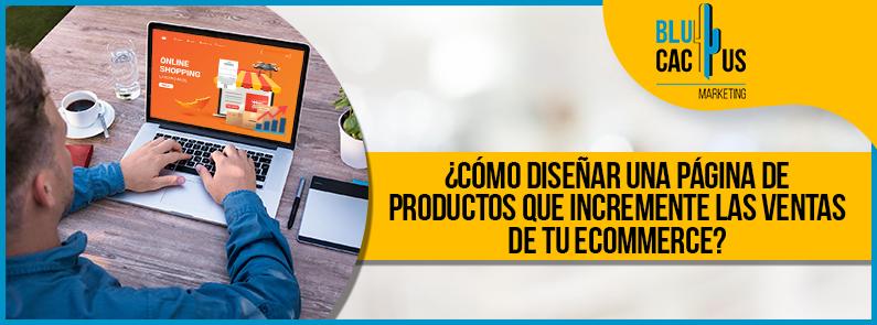 Blucactus-Como-diseñar-una-pagina-de-productos-que-incremente-las-ventas-de-tu-ecommerce-portada