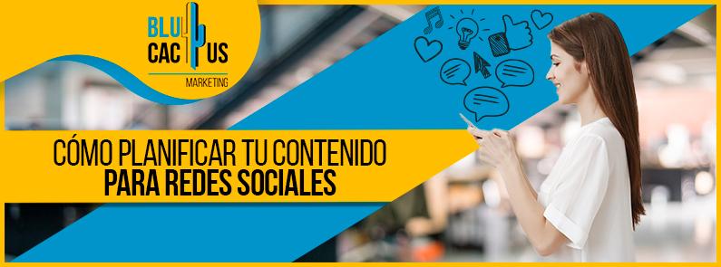Blucactus-Como-planificar-tu-contenido-para-redes-sociales-portada