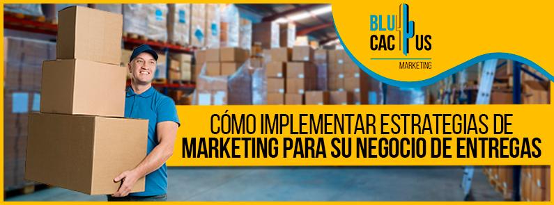 Blucactus-Como-implementar-estrategias-de-marketing-para-su-negocio-de-entregas-portada