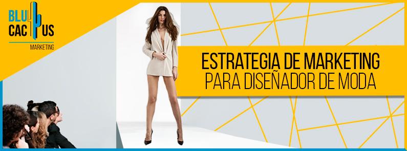 Blucactus - Estrategia de marketing para diseñador de moda - portada