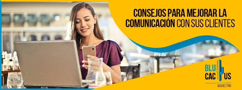 Blucactus - Consejos para mejorar la comunicación con clientes