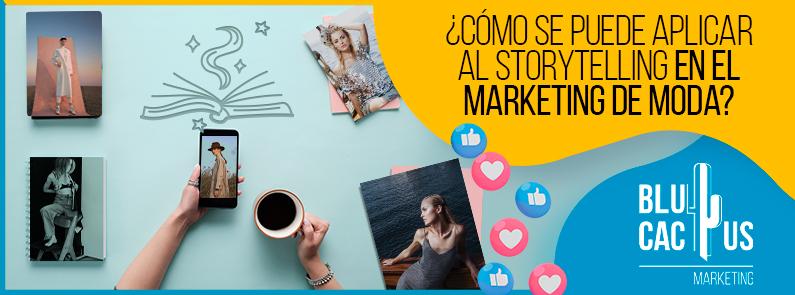 BluCactus - storytelling en el marketing de moda